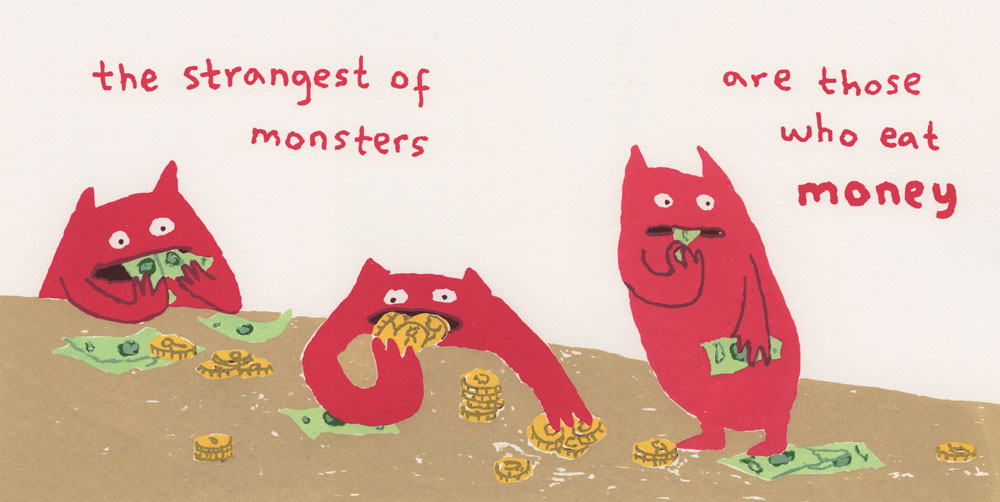 Monsters who eat money